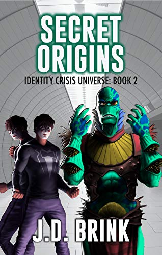 Secret Origins (Identity Crisis Universe Book 2)