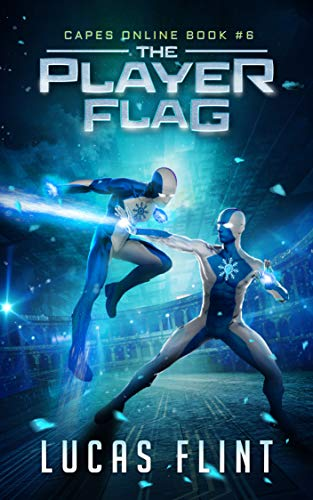 The Player Flag: A Superhero LitRPG Adventure (Capes Online Book 6)