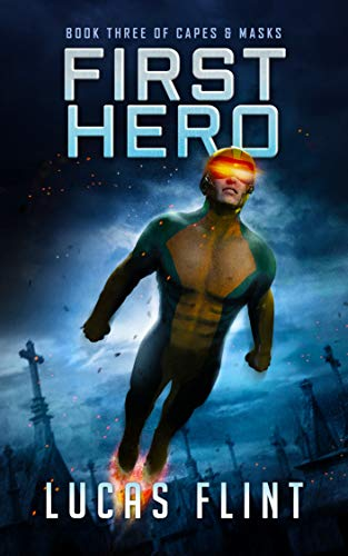 First Hero (Capes & Masks Book 3)