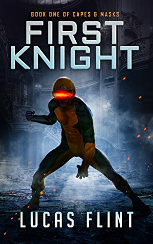 First Knight (Capes & Masks Book 1)