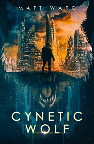 Cynetic Wolf: A YA Dystopian Sci-Fi Novel