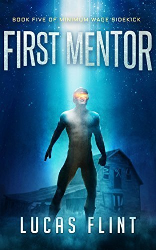 First Mentor (Minimum Wage Sidekick Book 5)
