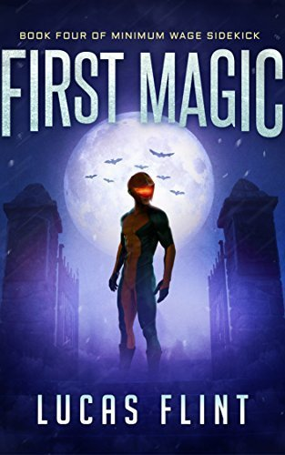 First Magic (Minimum Wage Sidekick Book 4)