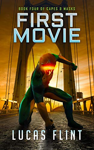 First Movie (Capes & Masks Book 4)