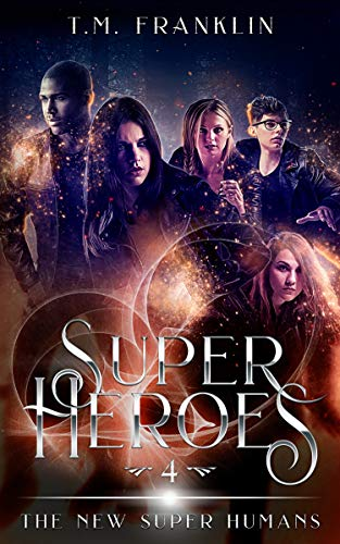 Super Heroes: The New Super Humans, Book Four