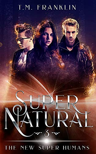 Super Natural: The New Super Humans, Book Three