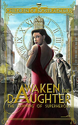 Awaken the Daughter (The Dawning of Superheroes Book 1)