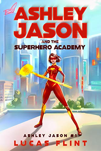 Ashley Jason and the Superhero Academy