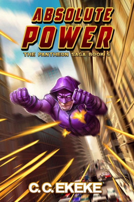 Absolute Power: A Superhero Adventure (The Pantheon Saga Book 5)