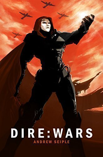 DIRE : WARS (The Dire Saga Book 4)