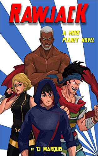 RawJack: A Superheroes v. Sorcerers Future Fantasy Action Novel (Hero Planet Book 1)