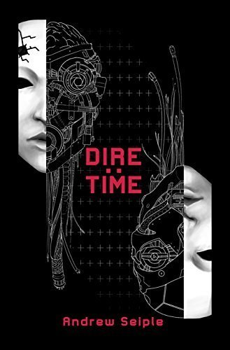 DIRE : TIME (The Dire Saga Book 3)