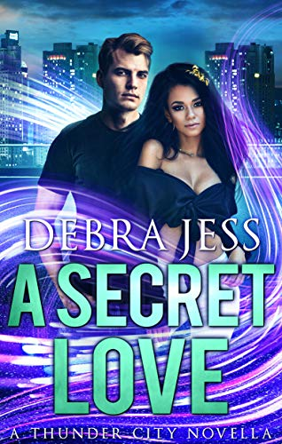 "A Secret Love: Superhero Romance ""Secret"" Series (Book 2) (Thunder City)"