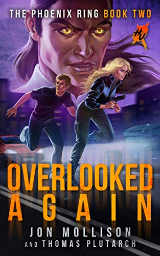 Overlooked Again: A Superhero Spy Adventure Novel (Heroes Unleashed: The Phoenix Ring Book 2)