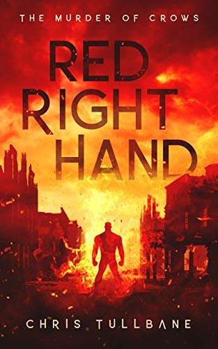 Red Right Hand: A Post-Apocalyptic Superhero Novel (The Murder of Crows Book 2)