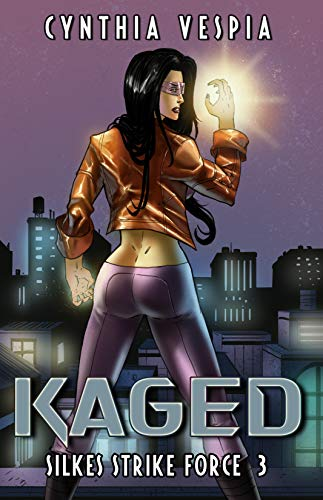 Kaged: A Superhero Novel (Silke's Strike Force Book 3)