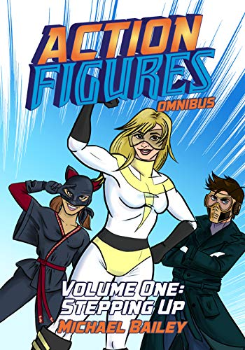 Action Figures Omnibus – Vol. 1 : Stepping Up