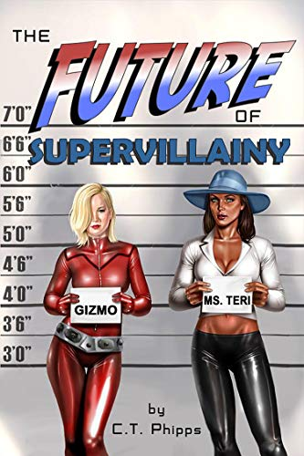 The Future of Supervillainy (The Supervillainy Saga Book 6)