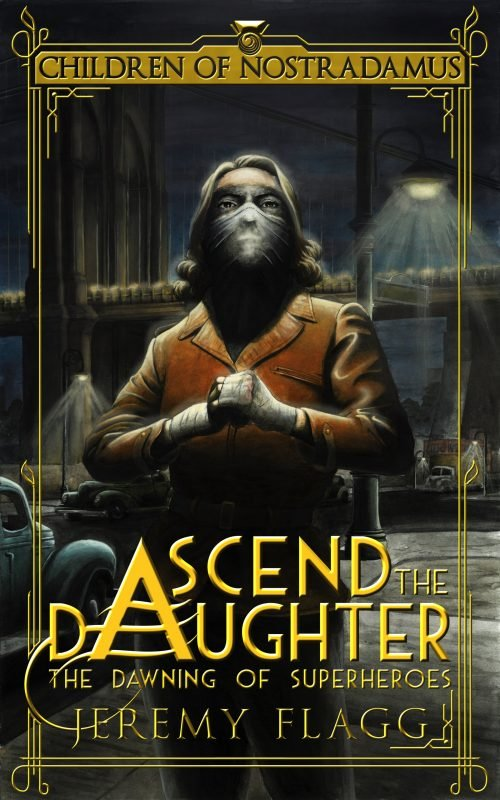 Ascend the Daughter (The Dawning of Superheroes Book 3)