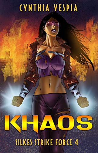 Khaos: A Superhero Novel (Silke's Strike Force Book 4)