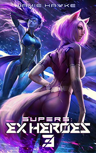 Supers – Ex Heroes 3: A LitRPG Space Fantasy