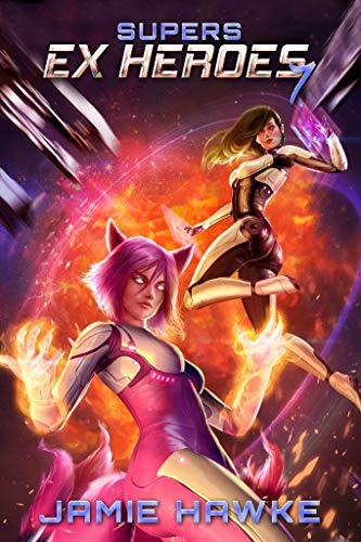 Supers – Ex Heroes 7: A Space Fantasy Adventure
