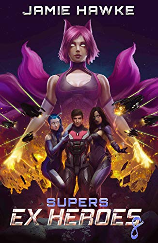 Supers – Ex Heroes 8: A Space Fantasy Adventure