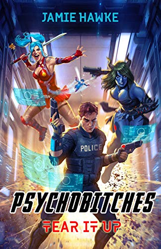 Psychobitches: A Superhero Space Fantasy (Tear it Up Book 1)