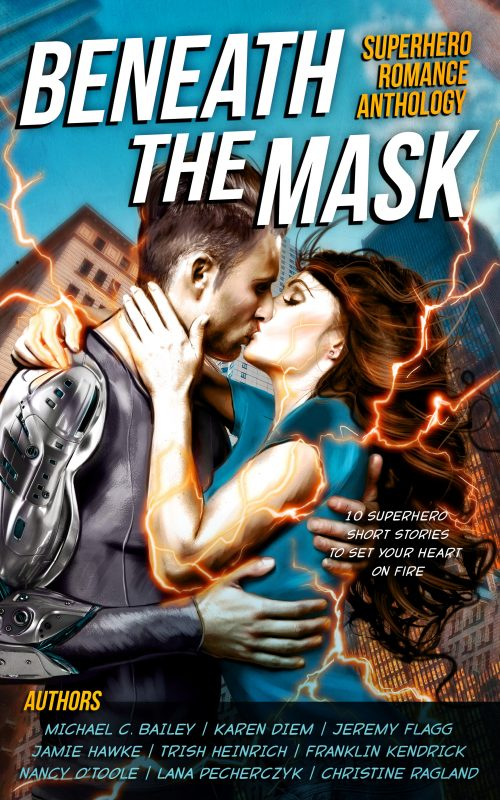 Beneath The Mask: A Superhero Romance Anthology