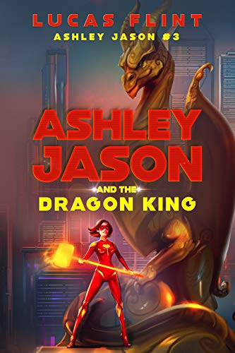 Ashley Jason and the Dragon King