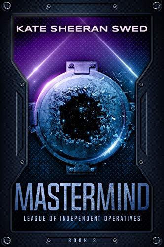 Mastermind (League of Independent Operatives Book 3)