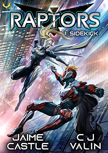 Sidekick: A Superhero Adventure Book Series (Raptors 1)