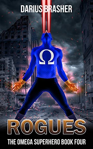 Rogues: The Omega Superhero Book Four (Omega Superhero Series 4)