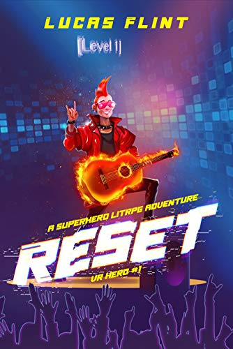 Reset: A Superhero LitRPG Adventure (VR Hero Book 1)