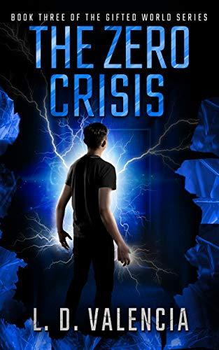 The Zero Crisis: Book Three of The Gifted World Series