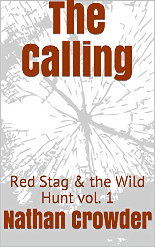 The Calling: Red Stag & the Wild Hunt vol. 1