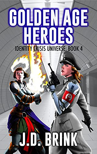Golden Age Heroes: Superhero Fiction for Adults (Identity Crisis Universe Book 4)